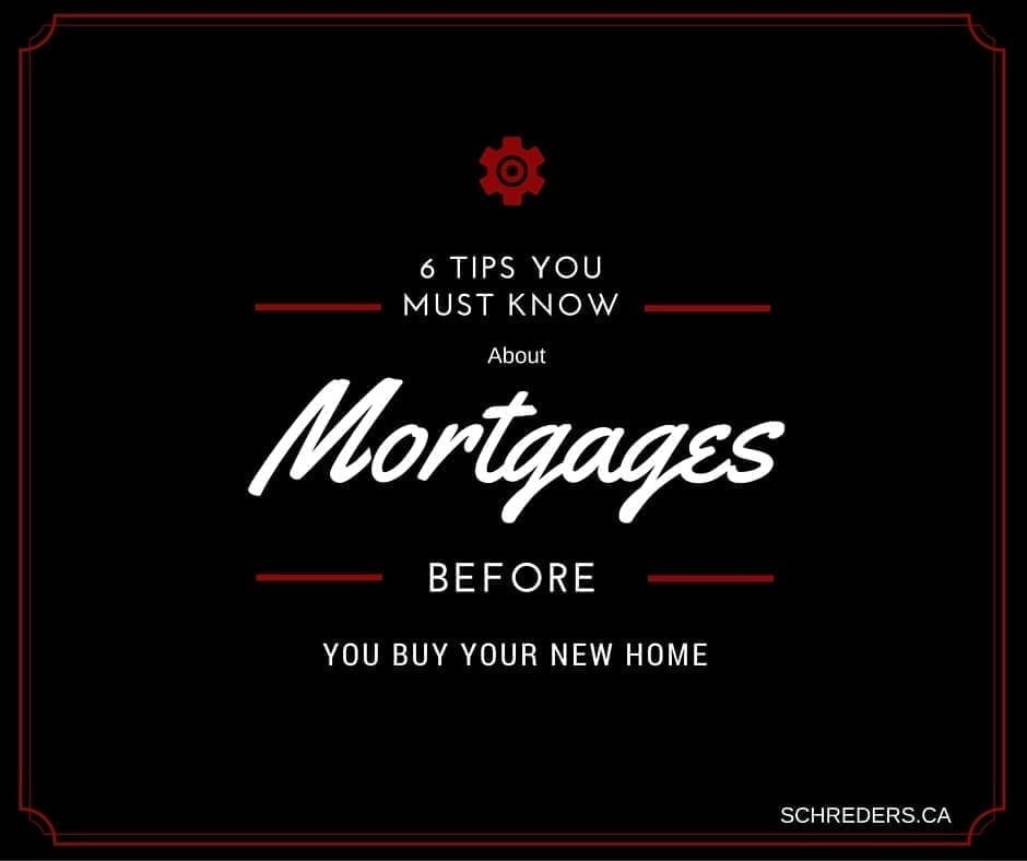 Schreder Brothers Real Estate Langly Surrey - 6 Tips You Must Know About Mortgages Before You Buy a New Home -FB-Comp